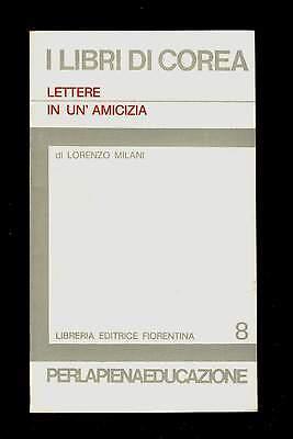 LETTERE DI UN'AMICIZIA Lorenzo Milani I libri di Corea Ed. Fiorentina 1977