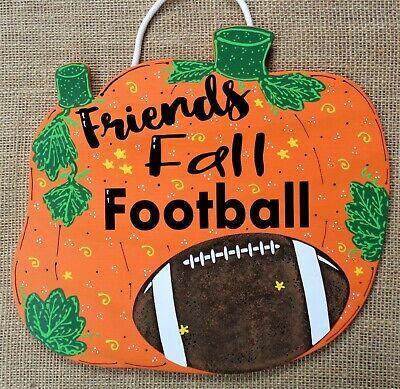 FRIENDS FALL FOOTBALL SIGN Wall Art Door Hanger Plaque Wood Pumpkin Autumn Decor