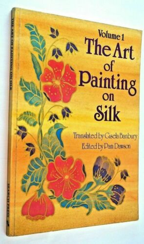 The Art of Painting on Silk Book Volume 1 Arts and Crafts Illustrated Art Book