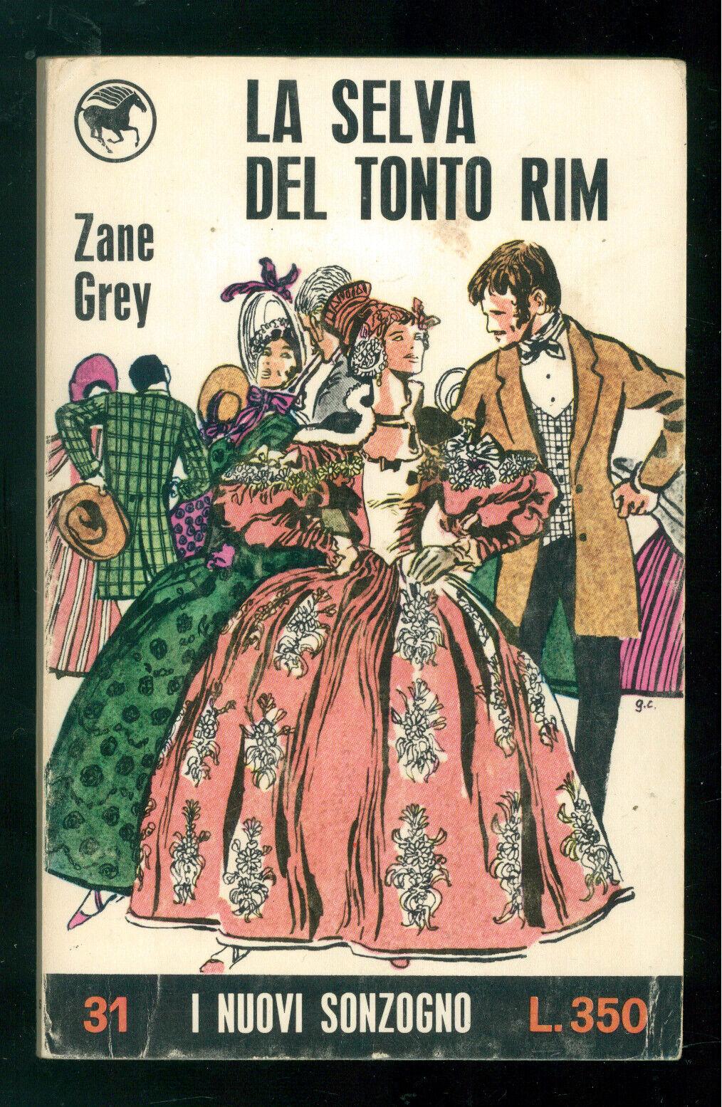 GREY ZANE LA SELVA DEL TONTO RIM SONZOGNO 1967 COPERTINA GUIDO CREPAX I NUOVI 31
