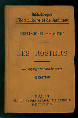 COCHET-COCHET MOTTET S. LES ROSIERS DOIN 1916 GIARDINAGGIO FLORICOLTURA ROSE