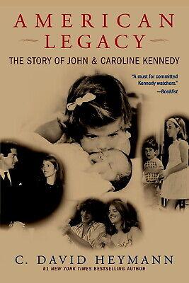 AMERICAN LEGACY: STORY OF JOHN & CAROLINE KENNEDY David Heymann * jfk jackie usa