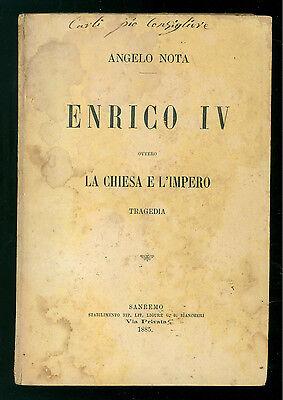 NOTA ANGELO ENRICO IV OVVERO LA CHIESA E L'IMPERO TRAGEDIA BIANCHERI 1885 TEATRO