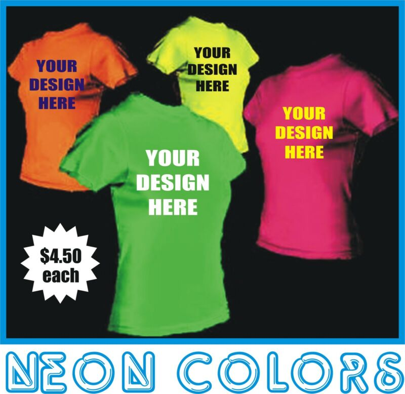 50 Custom Screen Printed NEON COLOR T-Shirts - $4.50 each