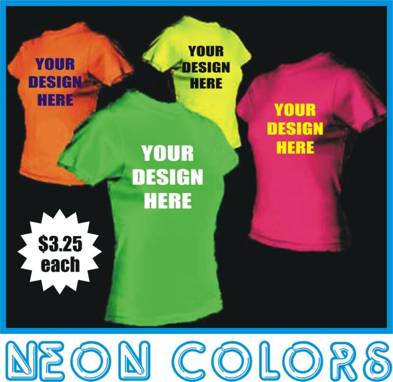 100 Custom Screen Printed NEON COLOR T-Shirts - $3.25 each