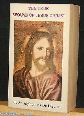 The True Spouse of Jesus Christ by St. Alphonsus de Liguori Religious Book 1929 on Rummage
