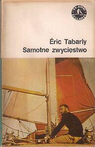Eric Tabarly SAMOTNE ZWYCIĘSTWO - <span itemprop=availableAtOrFrom>Góra Slaska, Polska</span> - Eric Tabarly SAMOTNE ZWYCIĘSTWO - Góra Slaska, Polska