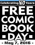Free Comic Book Day Saturday May 7th Open 11am to 5pm