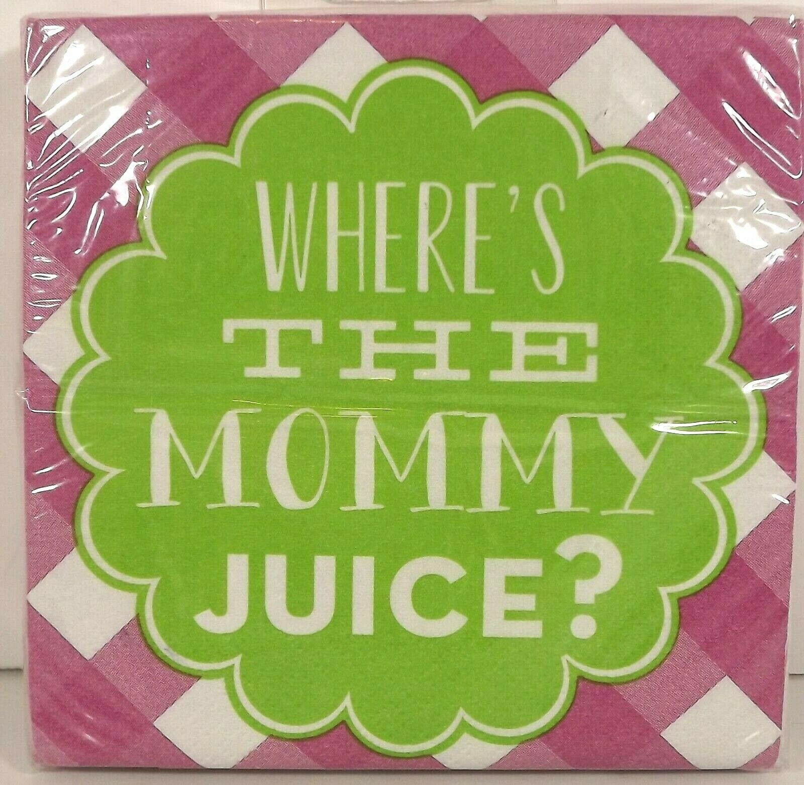 Where's The Mommy Juice? Inviting Company Cocktail Napkins 20ct 3 Ply