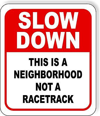 Double-sided Slow Down This Is A Neighborhood Not A Racetrack Metal Outdoor Sign