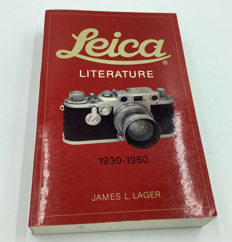 LEICA Literature. 1930-1960. By James L Lager ~Signed~