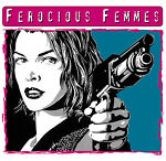 Ferocious Femmes