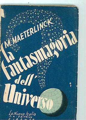 MAETERLINCK M. LA FANTASMAGORIA DELL' UNIVERSO LA NUOVA ITALIA 1932 ASTRONOMIA