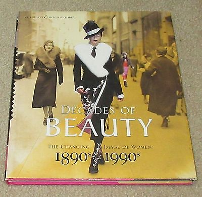Decades of Beauty: The Changing Image of Women 1890s 1990s - Fashion