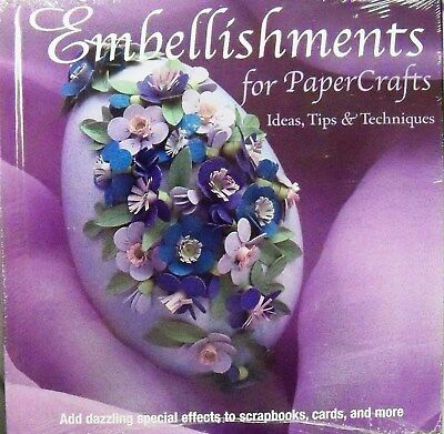 Embellishments for Paper Crafts: Ideas, Tips & Techniques Hardcover New