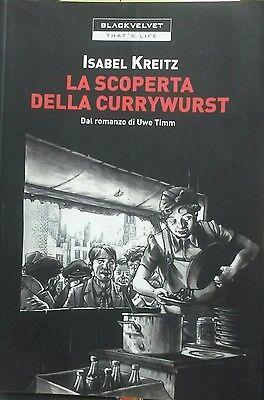LA SCOPERTA DELLA CURRYWURST - Isabel Kreitz - Black Velvet