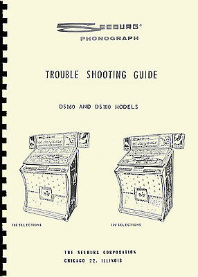 TROUBLE SHOOTING GUIDE (manual) JUKEBOX SEEBURG MODELS DS100 and DS160(juke box) Shooting Guide