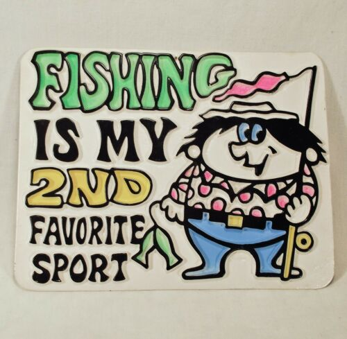 Vintage 70s FISHING IS MY 2ND FAVORITE SPORT Plastic Embossed 3D SIGN 9 X 7 EUC!