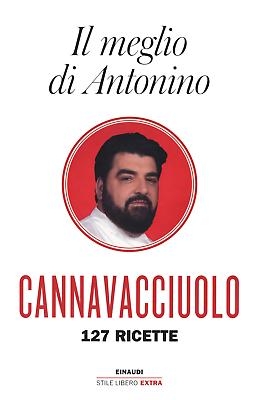 Il meglio di Antonino. 127 ricette - Cannavacciuolo Antonino