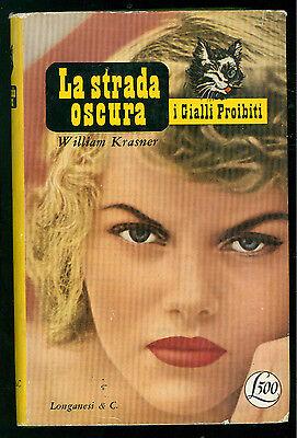 KRASNER WILLIAM LA STRADA OSCURA LONGANESI 1953 I GIALLI PROIBITI 7
