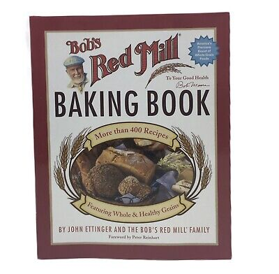 Bob's Red Mill Baking Book Cook Book Recipes Healthy Homestead