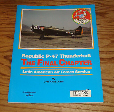 Republic P 47 Thunderbolt The Final Chapter Latin American Air Forces Service Bk