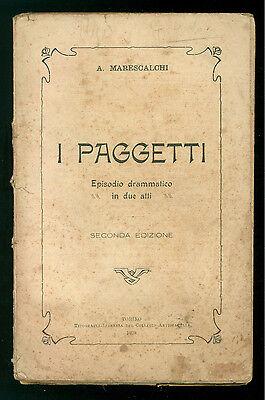 MARESCALCHI AMILCARE I PAGGETTI EPISODIO DRAMMATICO TIP. ARTIGIANELLI 1929