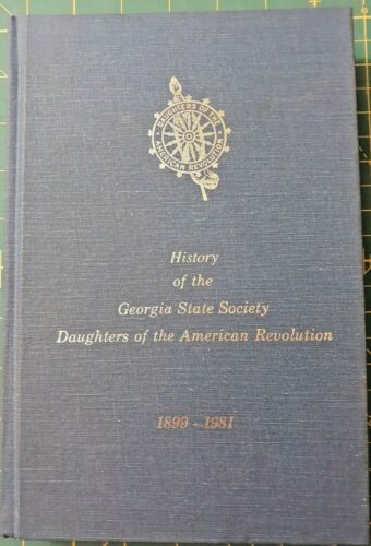 History of the Georgia State Society Daughters of the American Revolution 1899-1