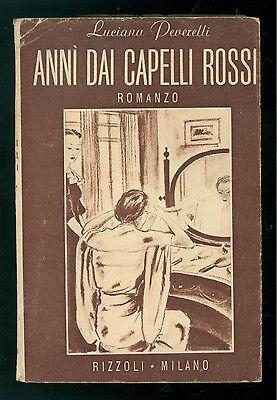 PEVERELLI LUCIANA ANNI' DAI CAPELLI ROSSI RIZZOLI 1944 PRIMA EDIZIONE