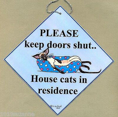 SIAMESE CAT IN RESIDENCE KEEP DOORS SHUT PAINTING LAM. SIGN BY SUZANNE LE GOOD