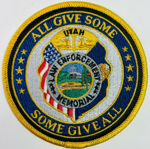 Utah Law Enforcement Memorial All Give Some Some Give All UT Patch