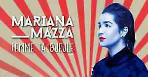 2 billets Mariana Mazza 9 Fevrier a Laval premiere rangées(AA)