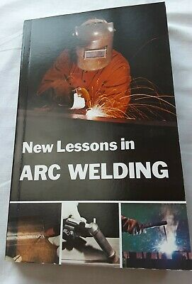 New Lessons in Arc Welding Lincoln Electric Co 8th Printing 2004 Paperback