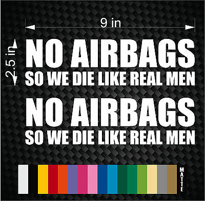 2x NO AIRBAGS so we die like real men vinyl decal sticker bumper window JDM (No Airbags We Die Like Real Man)