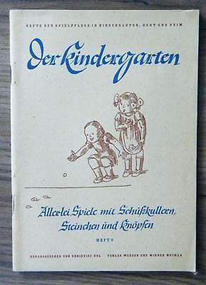 Der Kindergarten Heft 9 Allerlei Spiele mit Schußkullern Steinchen Knöpfen 1948