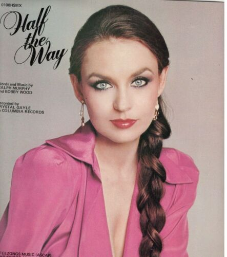 """CRYSTAL GAYLE """"HALF THE WAY"""" SHEET MUSIC-1979-EXTREMELY RARE-BRAND NEW ON SALE!!"""