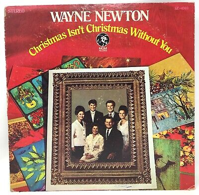 WAYNE NEWTON Christmas Isn't Christmas Without You original1968 MGM vinyl LP VG+ ()