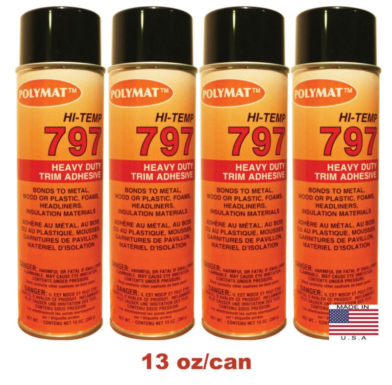 QTY4 Polymat 797 Hi-Temp Spray Glue Adhesive Can BONDS FLEXIBLE FOAM TO GLASS