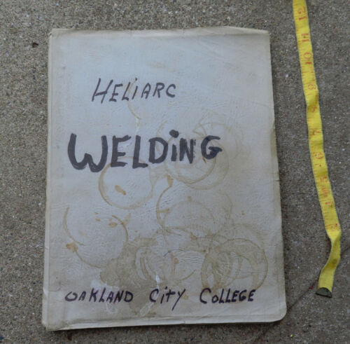 Original 1950s - maybe early 1960s Heliarc Welding Manuals Oakland city College