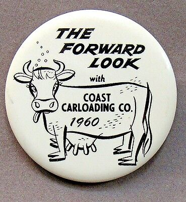 1960 FORWARD LOOK Coast Carloading Co. cow w/utters in front pinback button *