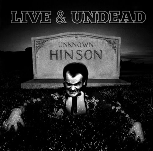 NEW Unknown Hinson LIVE AND UNDEAD CD SIGNED Limited Edition