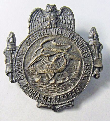 1911 CENTRAL ILLINOIS TEACHERS ASSOC. Convention PEORIA badge medal pinback  +