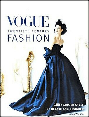 VOGUE FASHION 100 Years of Style by Decade & Designer Linda Watson Design