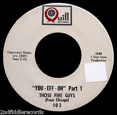 Those Five Guys  From Chicago  You Eff Oh Rare Teen Novelty 45 Quill  103