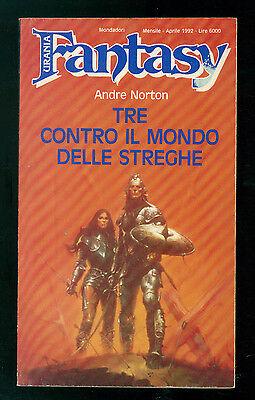 NORTON ANDRE TRE CONTRO IL MONDO DELLE STREGHE MONDADORI 1992 URANIA FANTASY 47