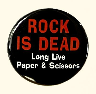 "ROCK IS DEAD LONG LIVE PAPER AND SCISSORS - Pinback Button 1.5"""
