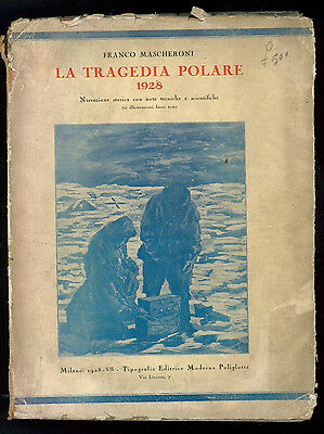 MASCHERONI FRANCO LA TRAGEDIA POLARE 1928 TIP. ED MODERNA POLIGLOTTA 1928 VIAGGI