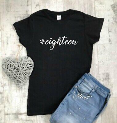 Eighteen T-shirt, 18th Birthday Gift T-Shirt, Ladies Slogan T-shirt, #eighteen