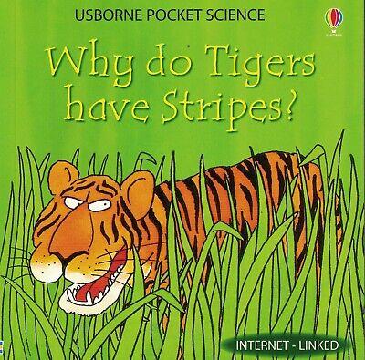 CHILDREN'S BOOK: 'USBORNE POCKET SCIENCE': WHY DO TIGERS HAVE STRIPES?