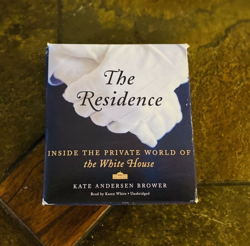 The Residence : Inside the Private World of the White House by Kate Andersen Bro